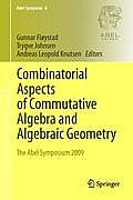 Combinatorial Aspects of Commutative Algebra and Algebraic Geometry: The Abel Symposium 2009