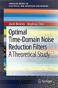 Springerbriefs in Electrical and Computer Engineering #1: Optimal Time-Domain Noise Reduction Filters: A Theoretical Study