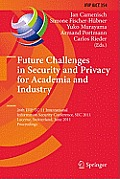 IFIP Advances in Information and Communication Technology #354: Future Challenges in Security and Privacy for Academia and Industry: 26th IFIP TC 11 International Information Security Conference, SEC