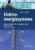 Elektroenergiesysteme: Erzeugung, Transport, Bertragung Und Verteilung Elektrischer Energie