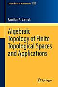 Lecture Notes in Mathematics #2032: Algebraic Topology of Finite Topological Spaces and Applications
