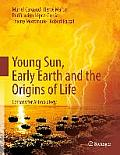 Young Sun Early Earth & The Origins Of Life Lessons For Astrobiology