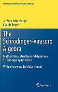 The Schr Dinger-Virasoro Algebra: Mathematical Structure and Dynamical Schr Dinger Symmetries (Theoretical and Mathematical Physics)