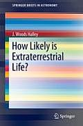 How Likely Is Extraterrestrial Life? (Springerbriefs in Astronomy) Cover