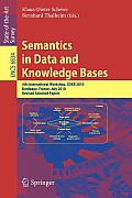 Semantics in Data and Knowledge Bases: 4th International Workshop, Sdkb 2010, Bordeaux, France, July 5, 2010, Revised Selected Papers