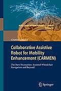Collaborative Assistive Robot for Mobility Enhancement (Carmen): The Bare Necessities: Assisted Wheelchair Navigation and Beyond