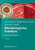 Mikrobiologisches Praktikum: Versuche Und Theorie