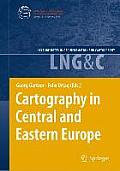 Cartography in Central and Eastern Europe: Selected Papers of the 1st Ica Symposium on Cartography for Central and Eastern Europe