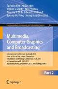 Communications in Computer and Information Science #263: Multimedia, Computer Graphics and Broadcasting, Part II: International Conference, Mulgrab 2011, Held as Part of the Future Generation Informat
