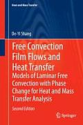 Free Convection Film Flows and Heat Transfer: Models of Laminar Free Convection with Phase Change for Heat and Mass Transfer Analysis (Heat and Mass Transfer)