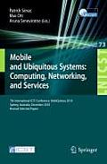 Lecture Notes of the Institute for Computer Sciences, Social #73: Mobile and Ubiquitous Systems: 7th International Icst Conference, Mobiquitous 2010, Sydney, Australia, December 6-9, 2010, Revised Sel