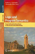 Lecture Notes in Computer Science / Programming and Software #7230: Logic and Program Semantics: Essays Dedicated to Dexter Kozen on the Occasion of His 60th Birthday