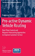 Pro-Active Dynamic Vehicle Routing: Real-Time Control and Request-Forecasting Approaches to Improve Customer Service