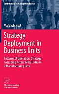 Strategy Deployment in Business Units: Patterns of Operations Strategy Cascading Across Global Sites in a Manufacturing Firm