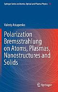 Springer Series on Atomic, Optical, and Plasma Physics #72: Polarization Bremsstrahlung on Atoms, Plasmas, Nanostructures and Solids