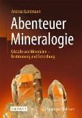 Abenteuer Mineralogie: Kristalle...