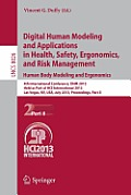 Lecture Notes in Computer Science / Information Systems and #8026: Digital Human Modeling and Applications in Health, Safety, Ergonomics and Risk Management. Human Body Modeling and Ergonomics: 4th In