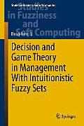 Decision & Game Theory in Management with Intuitionistic Fuzzy Sets