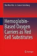 Hemoglobin-Based Oxygen Carriers as Red Cell Substitutes