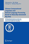 Chinese Computational Linguistics and Natural Language Processing Based on Naturally Annotated Big Data: 12th China National Conference, CCL 2013 and