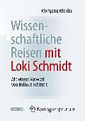 Wissenschaftliche Reisen Mit Loki Schmidt: Mit Einem Vorwort Von Helmut Schmidt