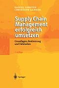 Supply Chain Management Erfolgreich Umsetzen: Grundlagen, Realisierung Und Fallstudien