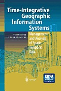 Time-Integrative Geographic Information Systems: Management and Analysis of Spatio-Temporal Data