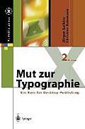 Mut Zur Typographie: Ein Kurs Fur Desktop-Publishing
