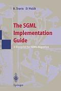 The SGML Implementation Guide: A Blueprint for SGML Migration