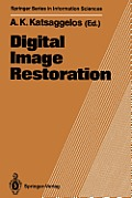 Springer Series in Information Sciences #23: Digital Image Restoration