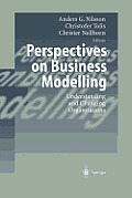 Perspectives on Business Modelling: Understanding and Changing Organisations