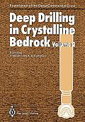 Deep Drilling in Crystalline Bedrock: Volume 2: Review of Deep Drilling Projects, Technology, Sciences and Prospects for the Future