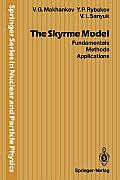 The Skyrme Model: Fundamentals Methods Applications (Springer Series in Nuclear and Particle Physics)