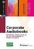 Corporate Audiobooks: Horspiele, Features & Co. in Der Unternehmenskommunikation