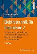 Elektrotechnik Fur Ingenieure 2: Wechselstromtechnik, Ortskurven, Transformator, Mehrphasensysteme. Ein Lehr- Und Arbeitsbuch Fur Das Grundstudium