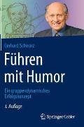 Fuhren Mit Humor: Ein Gruppendynamisches Erfolgskonzept