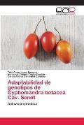 Adaptabilidad de Genotipos de Cyphomandra Betacea Cav. Sendt