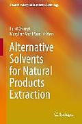 Alternative Solvents for Natural Products Extraction (Green Chemistry and Sustainable Technology)