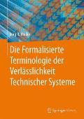 Die Formalisierte Terminologie Der Verlasslichkeit Technischer Systeme