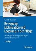 Bewegung, Mobilisation Und Lagerung in Der Pflege: Praxistipps Fur Bewegungsubungen Und Positionswechsel