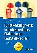Funktionsdiagnostik in Endokrinologie, Diabetologie Und Stoffwechsel: Indikation, Testvorbereitung Und -Durchfuhrung, Interpretation