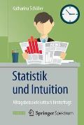 Statistik Und Intuition: Alltagsbeispiele Kritisch Hinterfragt