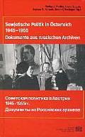 Sowjetische Polititk in Osterreich 1945-1955: Dokumente Aus Russischen Archiven
