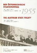 Der Osterreichische Staatsvertrag 1955 / The Austrian State Treaty 1955: Internationale Strategie, Rechtliche Relevanz, Nationale Identitat / Internat