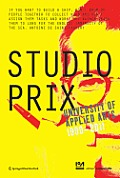 Studio Prix: University of Applied Arts 1990-2011 (Edition Angewandte)