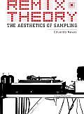 Remix Theory The Aesthetics of Sampling