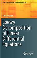 Loewy Decomposition of Linear Differential Equations (Texts & Monographs in Symbolic Computation)