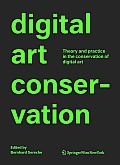 Preservation of Digital Art: Theory and Practice: The Digital Art Conservation Project