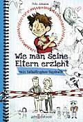 Wie Man Seine Eltern Erzieht How To Train Your Parents German