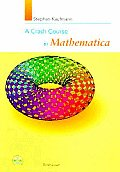 A Crash Course in Mathematica with CDROM